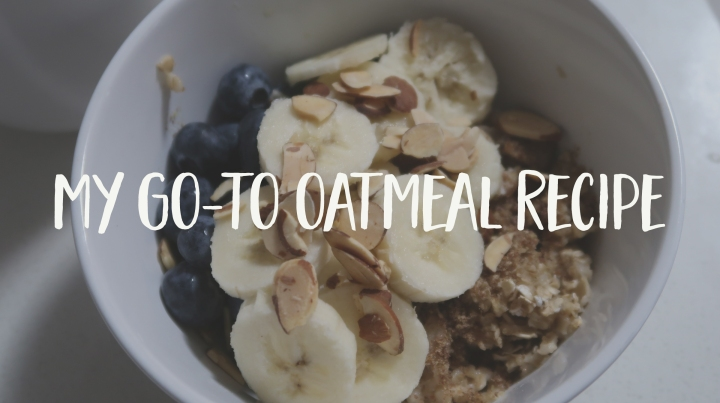 My go-to oatmeal breakfast recipe